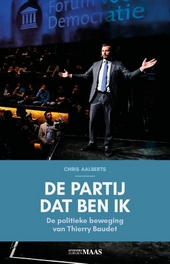 De partij dat ben ik : de politieke beweging van Thierry Baudet