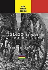 Van eigen bodem : Belgen op het WK veldrijden
