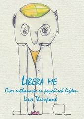 Libera me : over euthanasie en psychisch lijden : getuigenissen en reflecties