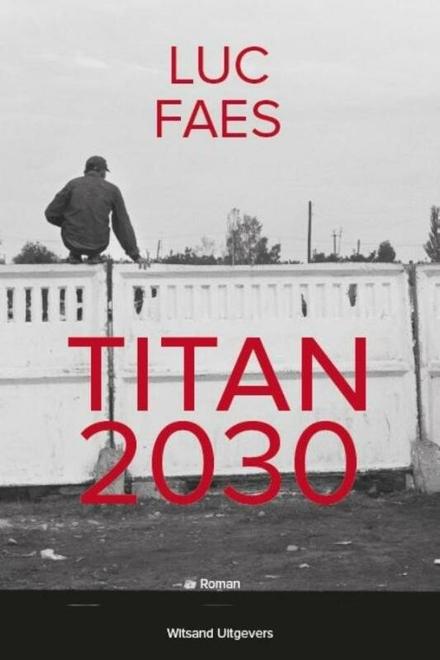 Titan 2030 : roman - Titan 2030