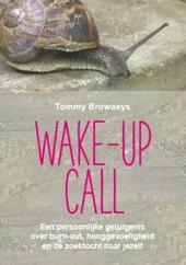 Wake-up call : een persoonlijke getuigenis over burn-out, hooggevoeligheid en de zoektocht naar jezelf