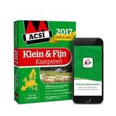 ACSI klein & fijn kamperen 2017 : 2050 kleine en gemoedelijke kampeerterreinen in Europa