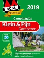 ACSI klein & fijn kamperen 2019 : 2030 kleine en gemoedelijke kampeerterreinen in Europa