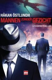 Mannen zonder gezicht : literaire thriller