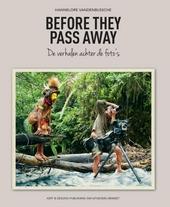 Before they pass away : de verhalen achter de foto's