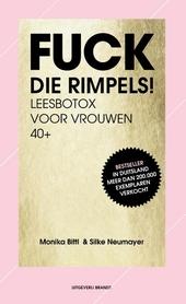 Fuck die rimpels! : leesbotox voor vrouwen 40+