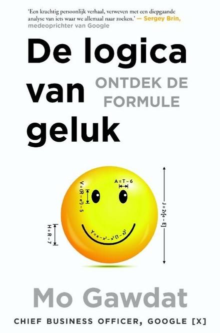 De logica van geluk : ontdek de formule