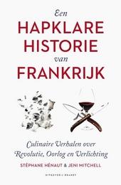 Een hapklare historie van Frankrijk : culinaire verhalen over revolutie, oorlog en verlichting