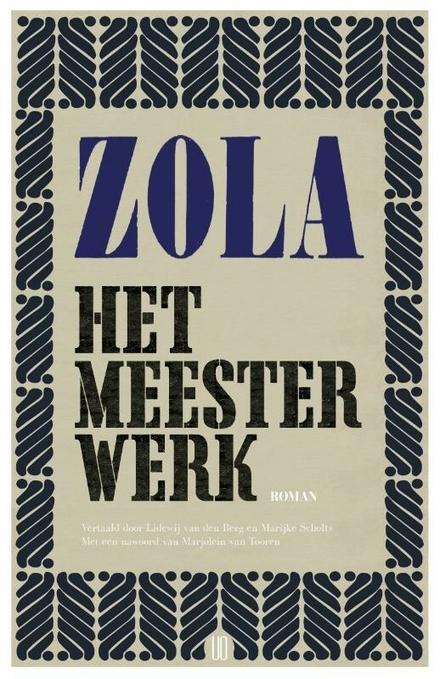 Het meesterwerk - het groot literair kunstwerk van de visuele schrijver die Zola was