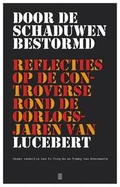 Door de schaduwen bestormd : reflecties op de controverse rond de oorlogsjaren van Lucebert