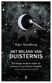Het belang van duisternis : vijf bange nachten onder de sterren in een Noorse berghut