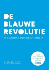 De blauwe revolutie : verduurzaam je organisatie in 4 stappen