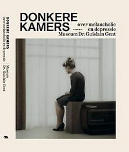 Donkere kamers : over melancholie en depressie