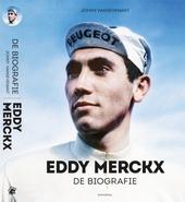 Eddy Merckx : de biografie