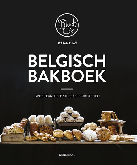 Belgisch bakboek : onze lekkerste streekspecialiteiten