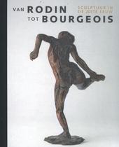 Van Rodin tot Bourgeois : sculptuur in de 20ste eeuw