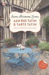 Aan Rue Tatin & Tarte Tatin : wonen en koken in een Frans stadje