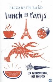 Lunch in Parijs : een liefdesverhaal, met recepten