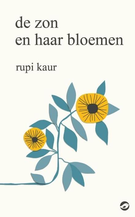 De zon en haar bloemen / gedichten en illustraties Rupi Kaur - Queen Rupi