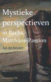 Mystieke perspectieven in Bach's Matthäus-Passion