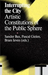 Interrupting the city : artistic contributions of the public sphere