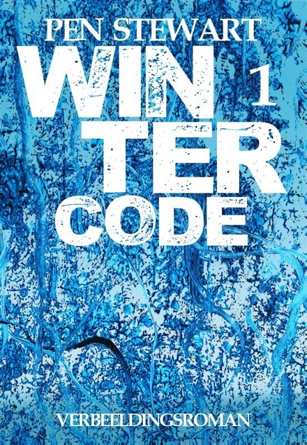 Wintercode - Nederlandstalige verbeeldingsroman/thriller van internationaal allooi