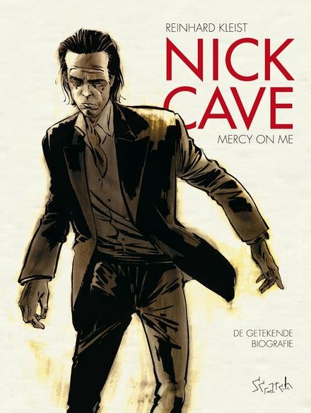 Nick Cave: mercy on me : de getekende biografie