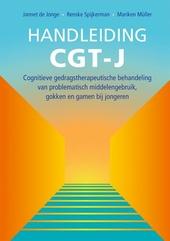 Handleiding CGT-J : cognitieve gedragstherapeutische behandeling van problematisch middelengebruik, gokken en gamen...