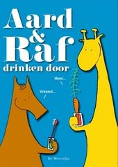 Aard & Raf drinken door