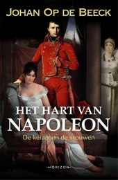 Het hart van Napoleon : de keizer en de vrouwen