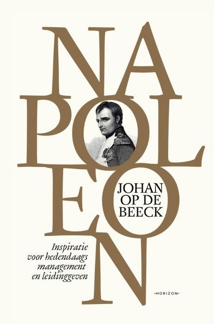 Napoleon : inspiratie voor hedendaags management en leidinggeven