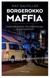 Borgerokko maffia : Marokkaanse drugsmisdaad in Antwerpen