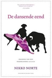 De dansende eend : uit het dagboek van een Nederlandse matador