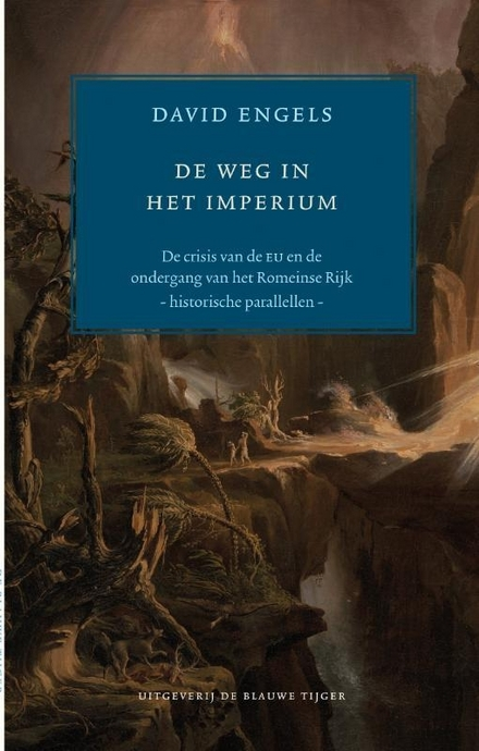 Op weg naar het imperium : de crisis van de EU en de ondergang van de Romeinse republiek : historische parallellen