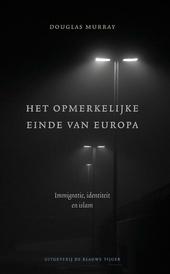 Het opmerkelijke einde van Europa : immigratie, identiteit en islam