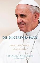 De dictator-paus : het ware verhaal over paus Franciscus