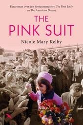 The pink suit : een roman over een kostuumnaaister, the first lady en the American dream