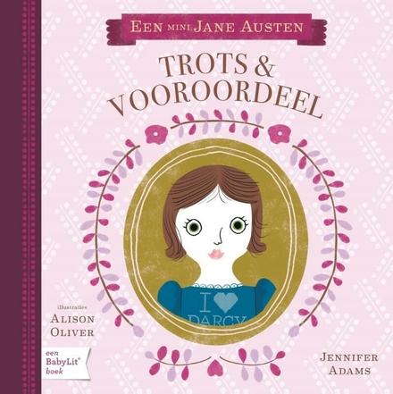 Trots & vooroordeel : een mini Jane Austen