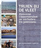 Truien bij de vleet : Zeeuwse visserstruien in verhalen en patronen