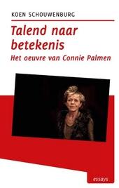 Talend naar betekenis : het oeuvre van Connie Palmen