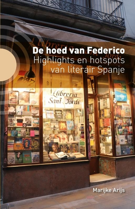 De hoed van Federico : highlights en hotspots van literair Spanje