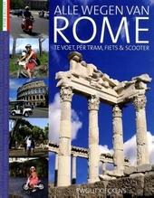 Alle wegen van Rome : te voet, per tram, fiets & scooter