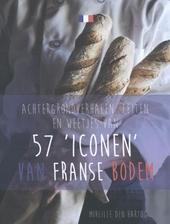 """Achtergrondverhalen, feiten en weetjes van 57 """"iconen"""" van Franse bodem"""