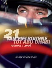 21 : van Melbourne tot Abu Dhabi : formule 1 2016