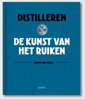 Distilleren : de kunst van het ruiken