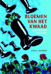 Bloemen van het kwaad : gedichten van dictators