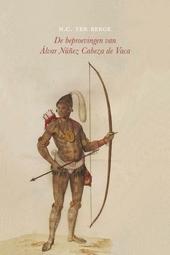 De beproevingen van Álvar Núñez Cabeza de Vaca : een script in 45 scènes & een tussenspel