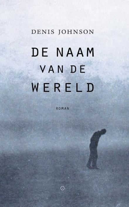 De naam van de wereld : roman