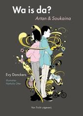 Wa is da? : Artan & Soukaina