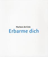 Erbarme dich : gedichten bij sculpturen van Berlinde De Bruyckere en foto's van Mirjam Devriendt